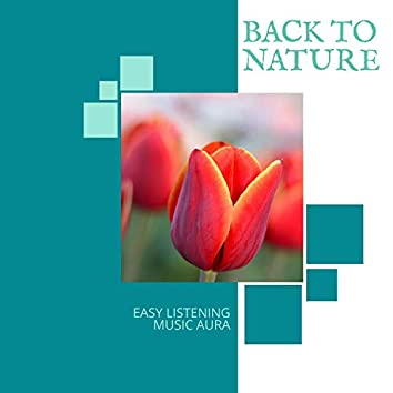 Back To Nature - Easy Listening Music Aura