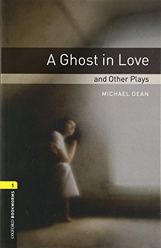 A Ghost in Love and Other Plays (Oxford Bookworms 1)の詳細を見る