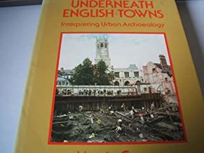 Underneath English Towns: Interpreting Urban Archaeology by Martin Carver (1987-09-24)