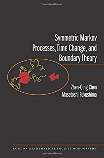 Symmetric Markov Processes, Time Change, and Boundary Theory (LMS-35) (London Mathematical Society Monographs) by J. H. Coates(2011-11-20)