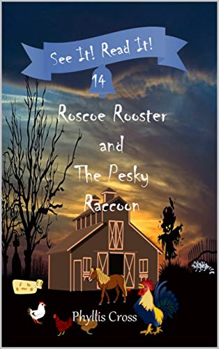 Roscoe Rooster and the Pesky Raccoon (See It! Read It!) by [Phyllis Cross]