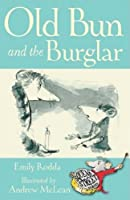 Old Bun and the Burglar (Squeak Street Stories)