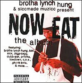 Brotha Lynch Hung Presents: Now Eat: Album by Various Artists (2000-12-07)
