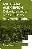 Deberíais crecer, niñas... estáis muy verdes aún (Spanish Edition)