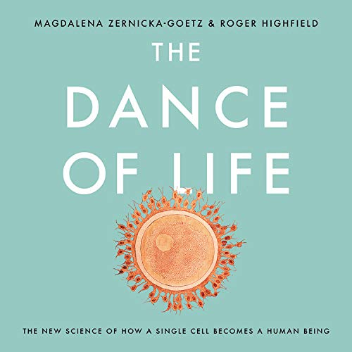The Dance of Life Audiobook By Magdalena Zernicka-Goetz, Roger Highfield cover art