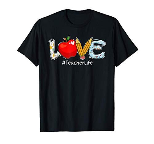LOVE Teacher Life Apple Pencil Teacher Appreciation For Mom T-Shirt