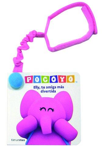 Elly, tu amiga más divertida: Libro para el cochecito (Pocoyo)