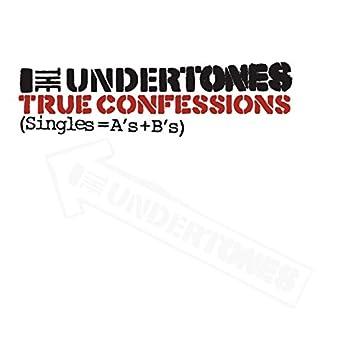 True Confessions (Singles = A's + B's)