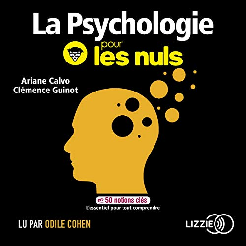 La psychologie pour les nuls en 50 notions clés                   De :                                                                                                                                 Ariane Calvo,                                                                                        Clémence Guinot                               Lu par :                                                                                                                                 Odile Cohen,                                                                                        François Hatt                      Durée : 7 h et 3 min     Pas de notations     Global 0,0