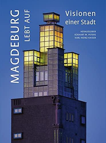 Magdeburg lebt auf: Visionen einer Stadt
