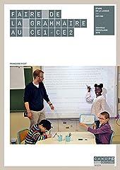 Faire de la grammaire au CE1-CE2 - Nouveau programme 2016 de Françoise Picot