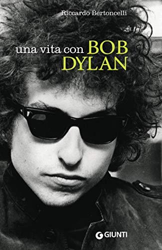 Una vita con Bob Dylan: 1