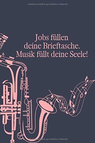 Jobs füllen deine Brieftasche Musik füllt deine Seele: Notenheft DIN-A5 mit 100 Seiten leerer Notenzeilen zur Notation von Melodien und Noten für ... Musik-Studentinnen und Musik-Studenten