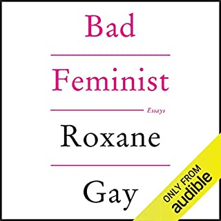 Bad Feminist                   By:                                                                                                                                 Roxane Gay                               Narrated by:                                                                                                                                 Laurel Lefkow                      Length: 11 hrs and 3 mins     204 ratings     Overall 4.3
