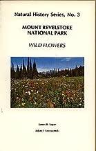 Mount Revelstoke National Park Wild Flowers (Edible Wild Plants of Canada Series)