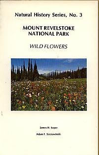 Mount Revelstoke National Park Wild Flowers (Edible Wild Plants of Canada Series)