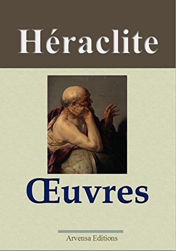 Héraclite : Oeuvres - Arvensa Editions - Annotées et illustrées (French Edition)