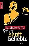 Stirb sanft, Geliebte: Thriller