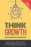 Think Growth: Wachstum beginnt in deinem Kopf - Tomas Herzberger