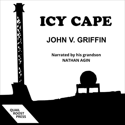 Icy Cape Audiobook By John V. Griffin cover art