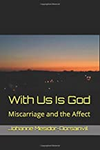 With Us Is God: Miscarriage and the Affect