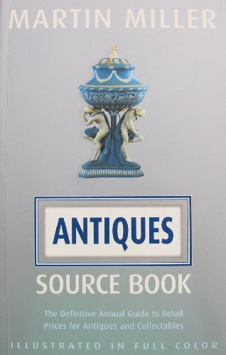 Antiques Source Book: The Definitive Annual Guide to Retail Prices for Antiques and Collectables