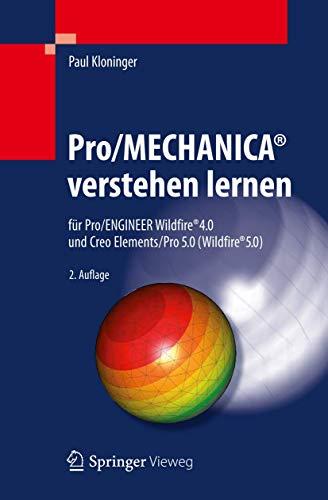 Pro/MECHANICA® verstehen lernen: für Pro/ENGINEER Wildfire® 4.0 und Creo Elements/Pro 5.0 (Wildfire® 5.0)