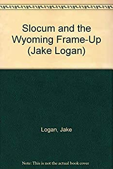 Slocum and the Wyoming Frame-Up - Book #164 of the Slocum