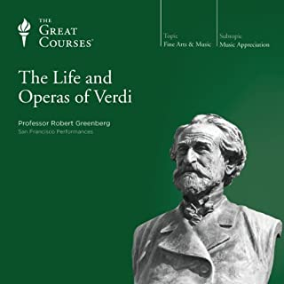 The Life and Operas of Verdi                   Written by:                                                                                                                                 Robert Greenberg,                                                                                        The Great Courses                               Narrated by:                                                                                                                                 Robert Greenberg                      Length: 24 hrs and 18 mins     2 ratings     Overall 5.0