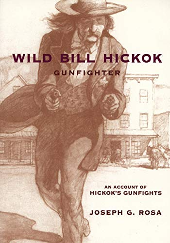 Wild Bill Hickok, Gunfighter: An Account of Hickok's Gunfights: A Trading Post on the Upper Missouri