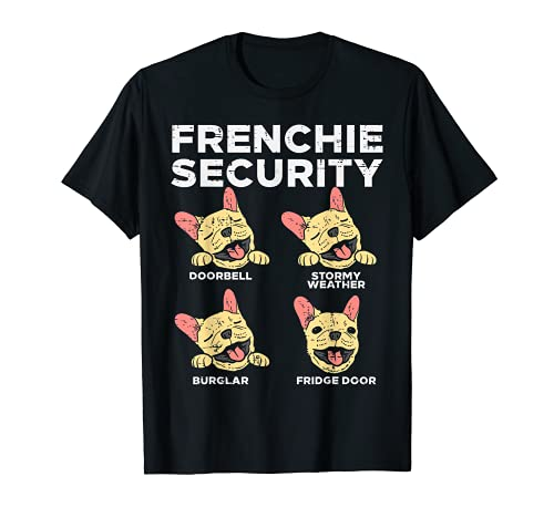 Frenchie Security Funny French Bulldog Dog Lover Owner Gift T-Shirt