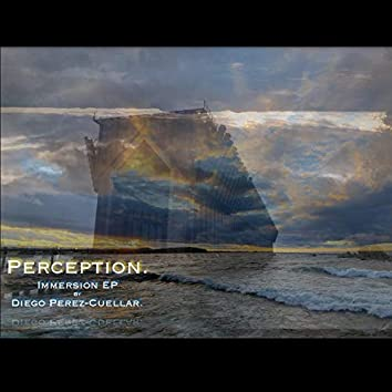 Perception-Immersion EP
