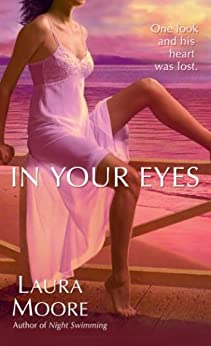 In Your Eyes: A Novel by [Laura Moore]