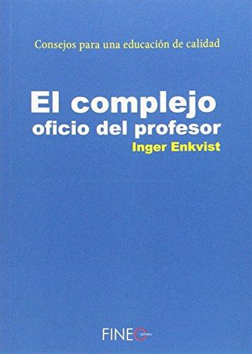 El Complejo Oficio Del Profesor: 'Consejos para una educación de calidad'