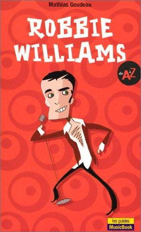 Robbie Williams de A à Z
