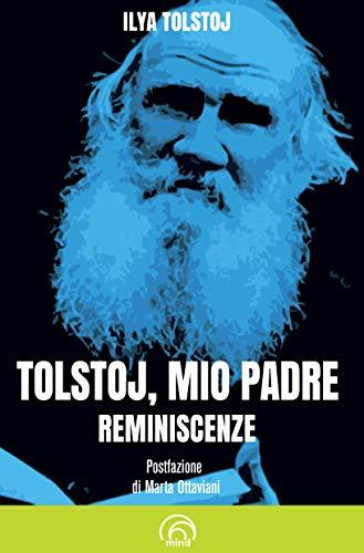 Tolstoj, mio padre. Reminiscenze