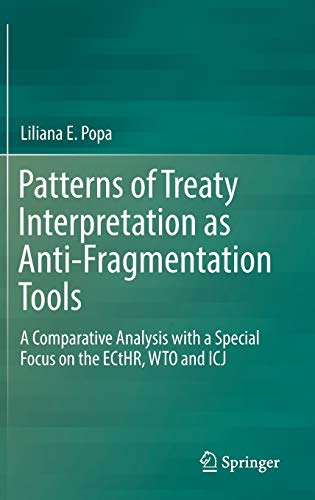 Patterns of Treaty Interpretation As Anti-fragmentation Tools: A Comparative Analysis With a Special Focus on the Ecthr, Wto and Icj