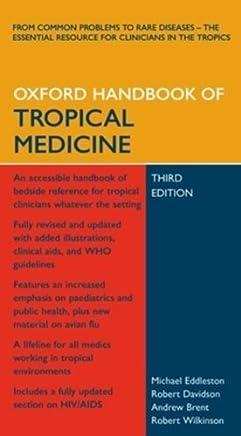 Oxford Handbook of Tropical Medicine (Oxford Handbooks Series) 3rd Edition by Eddleston, Michael, Davidson, Robert, Brent, Andrew, Wilkins (2008) Paperback