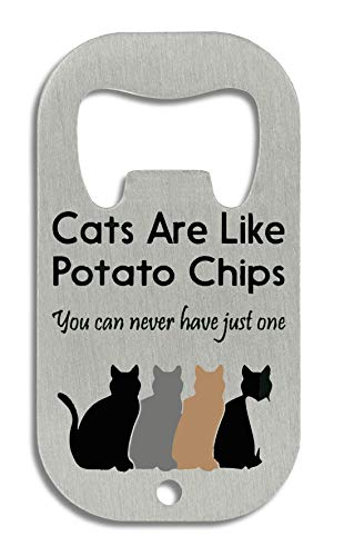 Cats Are Like Potato Chips Flaschenöffner