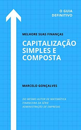 CAPITALIZAÇÃO SIMPLES E COMPOSTA