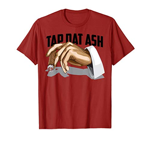 Cute Tap Dat Ash Cigarette - Awesome T-Shirt For Men