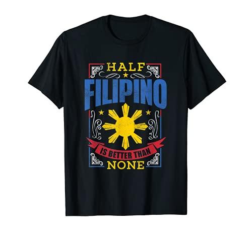 Pinoy Pride Shirt Half Filipino is Better Philippines Tee T-Shirt