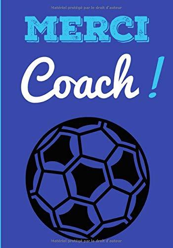 Merci Coach !: Carnet de remerciements pour coach de foot | 102 pages, format 15,2 x 22,9 cm | cadeau pour les professeurs, coach, entraîneurs