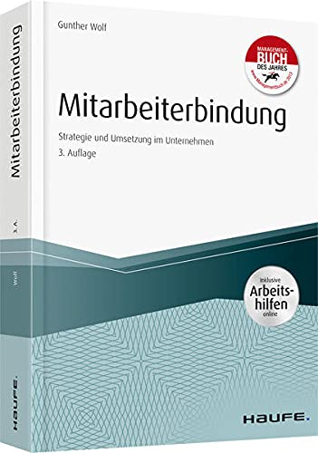 Mitarbeiterbindung - inkl. Arbeitshilfen online: Strategie und Umsetzung im Unternehmen (Haufe Fachbuch)