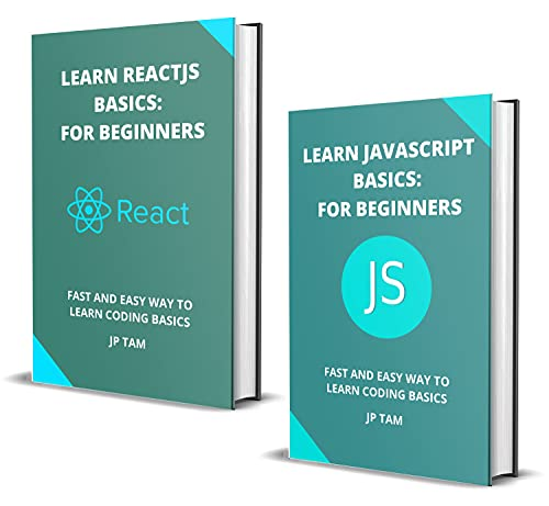 Learn Javascript And Reactjs Basics: For Beginners: Fast And Easy Way To Learn Coding Basics Front Cover