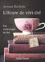 L'heure de véri-thé d'Arnaud Bachelin