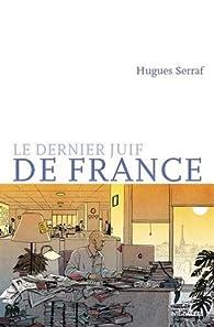 Le dernier juif de France par Hugues Serraf