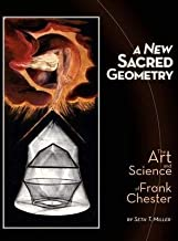 A New Sacred Geometry: The Art and Science of Frank Chester (Hardback) - Common