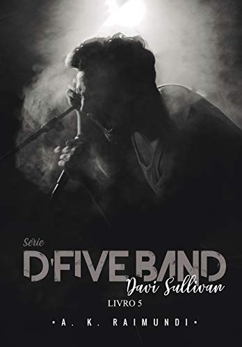 Davi Sullivan: Série D'Five Band, livro 5