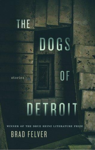Image of Dogs of Detroit, The: Stories (Pitt Drue Heinz Lit Prize)